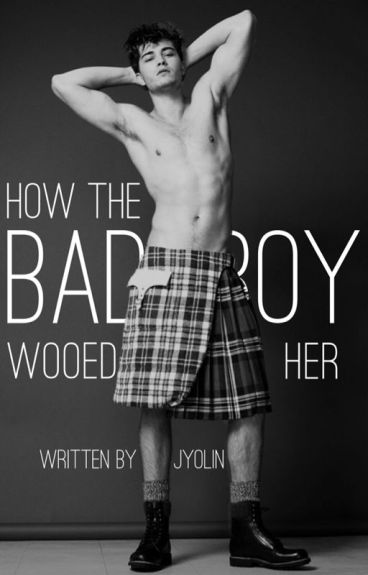 How The Bad Boy Wooed Her