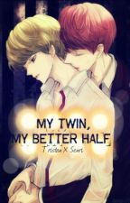 My Twin, My Better Half (BoyXBoy / Twincest) by TheNo1Fujoshi