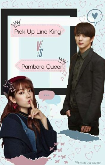 Pick-up Line King Vs. Pambara Queen