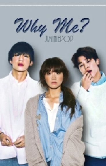 Why Me? [Jimin Fanfic]