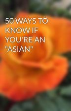 """50 WAYS TO KNOW IF YOU'RE AN """"ASIAN"""" by imninja"""