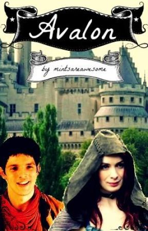 Avalon- A Merlin FanFic by mintsareawesome