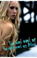 You dont want me. You only want my Blood. {Damon Salvatore} by amylicius