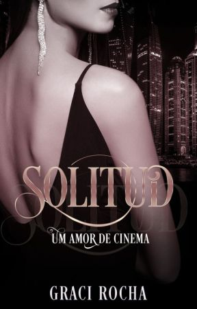 SOLITUD - UM AMOR DE CINEMA by GraciRocha