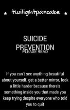 Suicide Prevention (Please read. Please.) by TwilightPancake