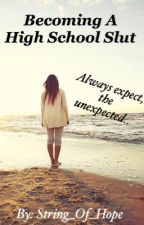 Becoming A High School Slut by String_Of_Hope