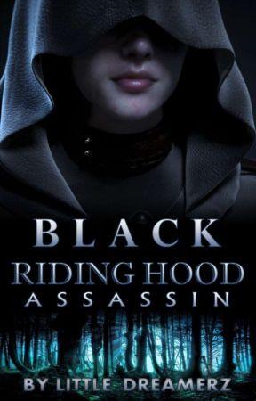 Black Ridding Hood Assassin [Full Story On FicFun] by Little_Dreamerz
