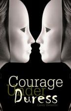 Courage Under Duress (SYTYCW) by ItalRT4u