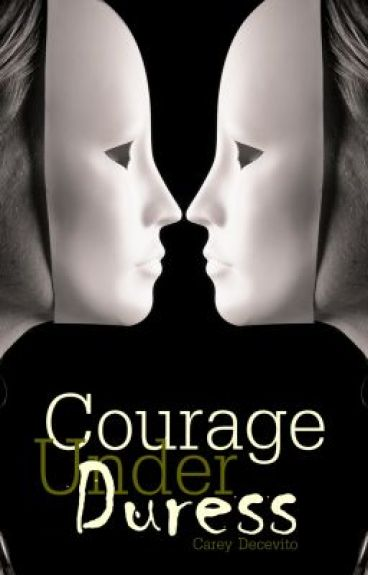 Courage Under Duress (SYTYCW)