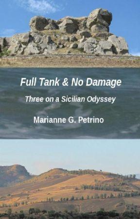 Full Tank & No Damage: Three on a Sicilian Odyssey by MGPetrino