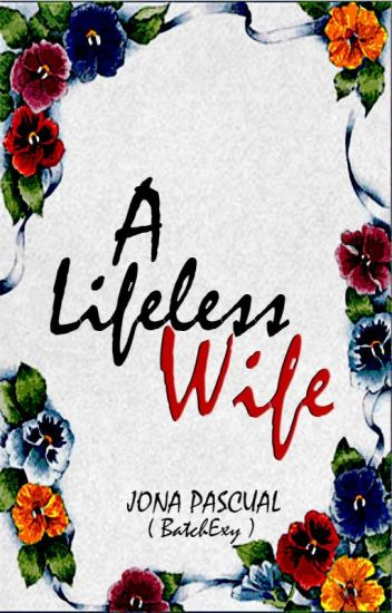 A Lifeless Wife ( Completed )
