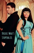 Dricki: What's Stopping Us *EDITING* by kliopatra