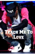 Teach Me To Love. (Chris Brown Fan Fiction)  by BreezyBabee