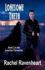 Lonesome Theta (NaNoWriMo 2014) (mxm) (Lonestar Chronicles Book 2) by wolfwriter1492