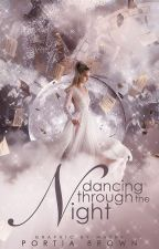 [ON HOLD] Dancing through the Night|| Twelve Dancing Princesses Retelling  by HermioneForever