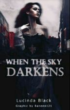 When the Sky Darkens #1 by xLucindaBlackx