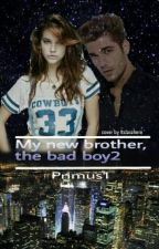 My new brother,the Bad Boy 2 by Primus1
