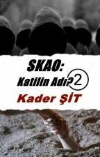 SKAO: Katilin Adı? 2 by TenebrisEmergere