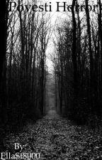 Povesti Horror by EllaSt8000