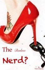 The badass nerd? by Theloveliestlie