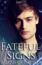 A Sign of Fate (Ballad of the Seer, Book Three) by jms777