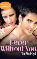 Never Without You (Published by Bookware Publishing Corporation) by diormadrigal