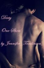 DIRTY ONE SHOTS by Txmlinsxn_91