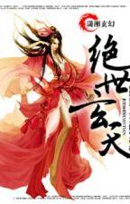 Tuyệt Thế Huyền Thiên - Xuyên Không, Dị Giới - Full by ThatThat20