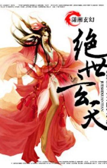 Tuyệt Thế Huyền Thiên - Xuyên Không, Dị Giới - Full