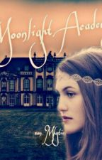 Moonlight Academy (On Hold) by Mythica_Lightwood
