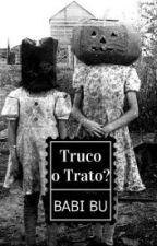 Truco o Trato? [Cuento]© by Babi_Bu