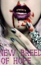 A New Breed Of Hope ( Sequel to Abby) by Tracyp