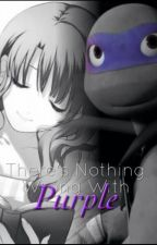 There's Nothing Wrong With Purple by tmnt51