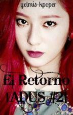 El retorno [ADUS #2] by yelmis-kpoper