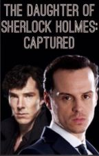 The Daughter Of Sherlock Holmes: Captured by Katzem11