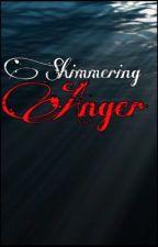 Shimmering Anger by writer_girl_1