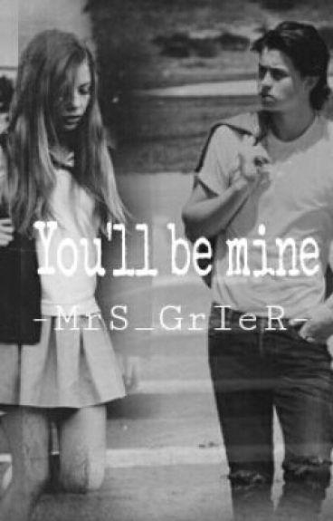 You'll be mine||Parte 1|| (Nash Grier)