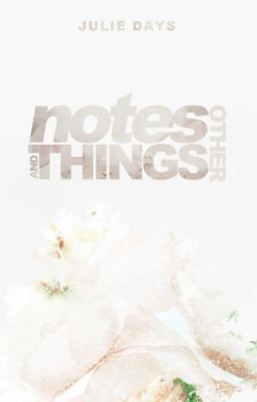 Notes and Other Things by IsaSecret
