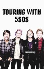 Touring with 5SOS by 5secondsofvvifi