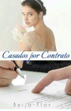 Casados por contrato by Beija-Flor13
