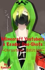 Minecraft YouTubers x Reader One-shots ~Christmas Edition~ by Mixed-Fluffs