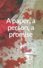 A paper, a person, a promise by alwayzslarry