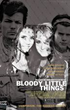 ❌Bloody Little Things❌ by tommosxbabe