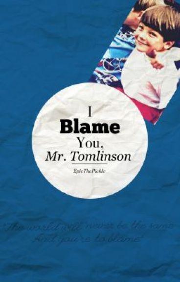 I Blame You, Mr. Tomlinson by EpicThePickle
