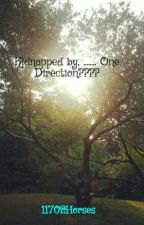 Kidnapped by, ........ One Direction???? by 11702Horses