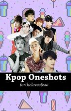 Kpop Oneshots by ForTheLoveOfExo
