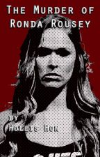 The Murder of Ronda Rousey by hollishon