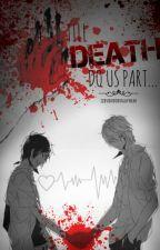 'Till Death Do Us Part... by IzayaKibaRyujiFREAK