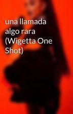 una llamada algo rara (Wigetta One Shot) by DonFinn