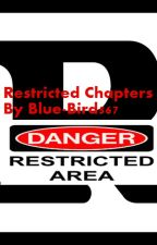 Restricted Chapters Blue_Bird by Blue_Bird567